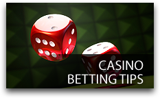 Casino Betting Tips